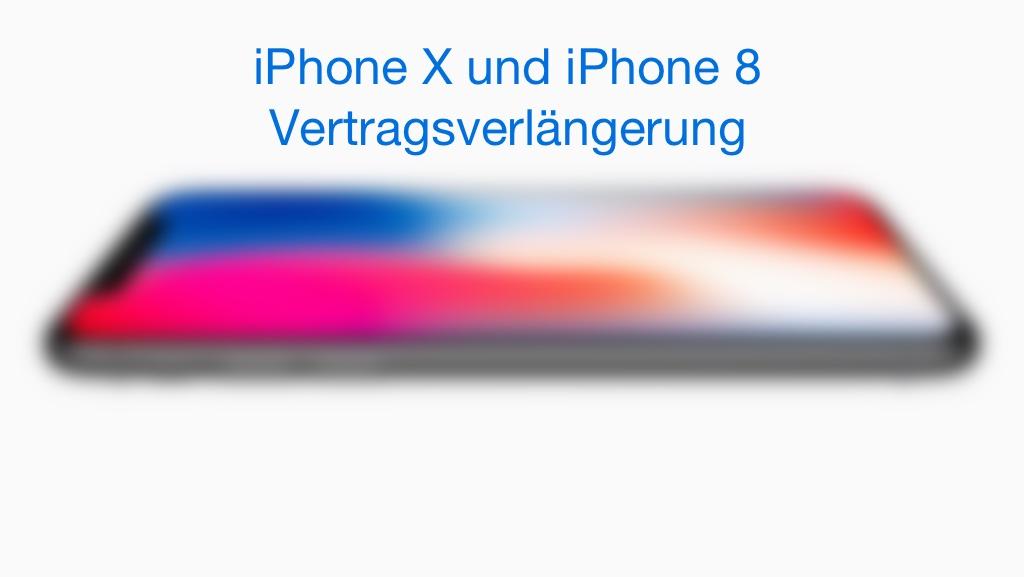 Iphone X Iphone 8 Vertragsverlängerung Vvl