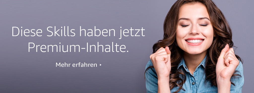 Amazon präsentiert die ersten Premium Alexa Skills in Deutschland › Macerkopf